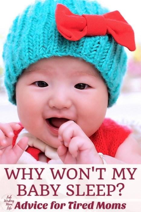 Why won't my baby sleep? - advice for tired moms |Fab Working Mom Life #baby #infant #motherhood #newmom #sleep #parenting