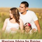 Marriage Advice for Raising Happy, Healthy Children