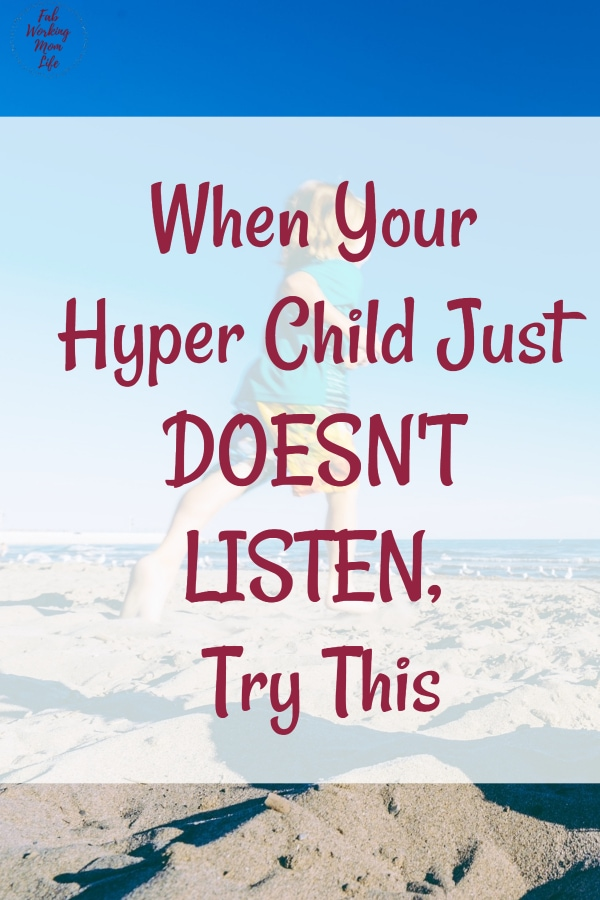 When Your Hyper Child Just Doesn't Listen, Try This Mom Advice | Fab Working Mom Life #Parenting #children #toddler #preschooler #parentingtip #hyper #sensory