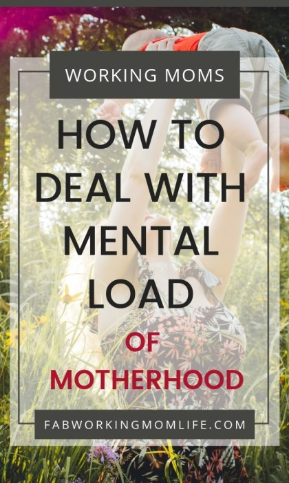 Are you dealing with the emotional burden of the mental load of motherhood? Are you wondering how to get your husband to help more around the house but instead the mental load is burning woman out? Read on for some tips on how to deal and how to reduce mental load! | Fab Working Mom Life #motherhood #momlife #workingmom #mombrain #mentalload