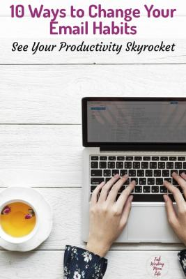 10 Ways to Change Your Email Habits and See Your Productivity Skyrocket | Fab Working Mom Life #productivity #organize #workingmom #timemanagement