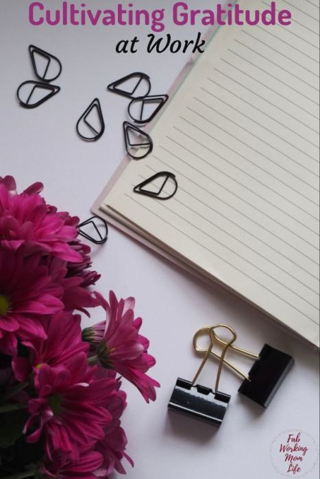 The secret to Cultivating Gratitude at Work | Fab Working Mom Life