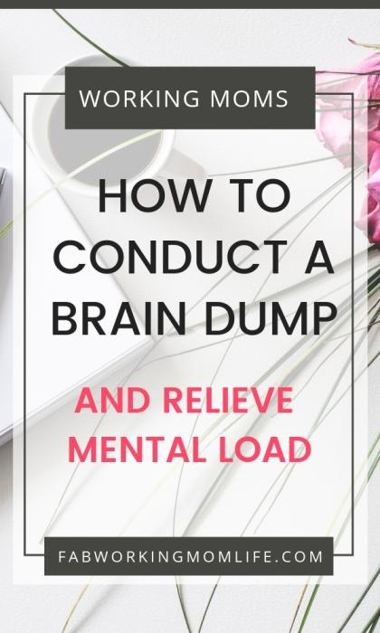 Looking for a great productivity tip? Read How to conduct a Brain Dump and relieve Mental Load | Fab Working Mom Life #motherhood #productivity #mentalload #organize #workingmom #workingmomlife
