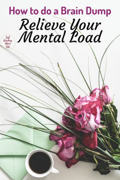 How to do a Brain Dump and Relieve Mental Load | Fab Working Mom Life #motherhood #productivity #mentalload #organize #workingmom