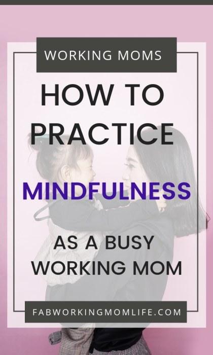 Who practices mindfulness? Read on to see why it is important to practice mindfulness as a mom. Simple ideas for how to practice mindfulness for busy moms and reasons to seek out postpartum meditation and mindful mother practices.   Fab Working Mom Life #motherhood #workingmomlife #mindfulness #mentalload #selfcare #mentalhealth #happymoms