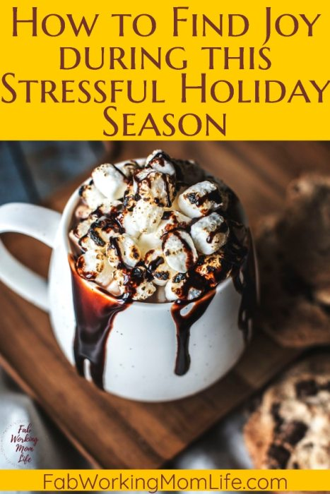 How to Find Joy and Make the Most of a Stressful Holiday Season | Fab Working Mom Life #holidays #christmas #holiday #holidaystress #mindfulness #frugal