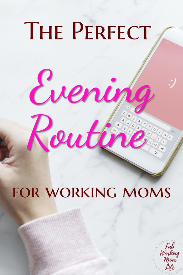 Rock your busy working mom schedule with this evening routine checklist and organization tips! | Fab Working Mom Life #workingmom #workingmomlife #productivity #productivitytips #eveningroutine #schedule #planner