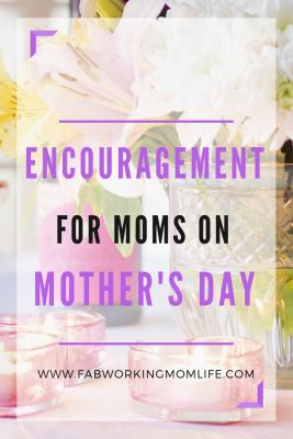 Encouragement for Moms on Mothers Day