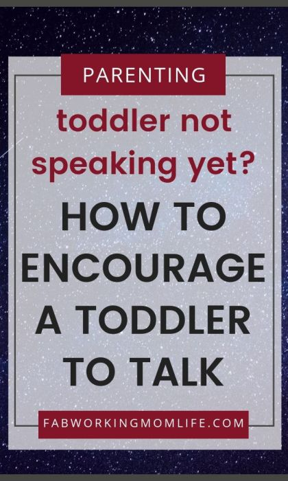 toddler not speaking yet - how to encourage a toddler to talk
