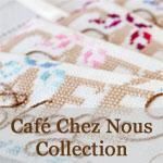Café Chez Nous Collection