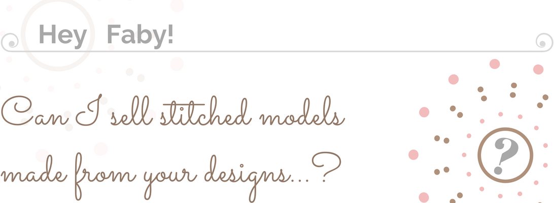 Can I sell Faby Reilly Designs stitched models…?