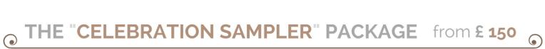"The ""celebration sampler"" package (from £150)"