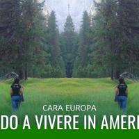 Ciao Europa, vado a vivere in America
