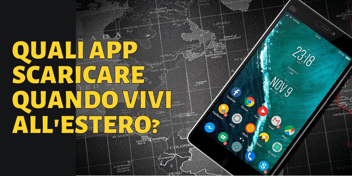 App da scaricare, quali app scaricare quando vivi all'estero, app da non perdere