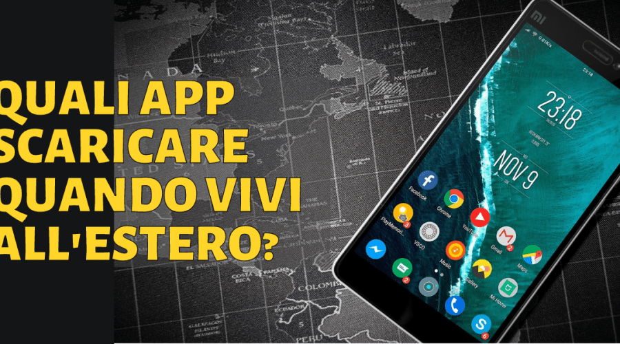 app da scaricare, app per vivere all'estero, app da scaricare quando vivi all'estero, quando vivi all'estero, quali app scaricare, app fondamentali, add download, app da non perdere