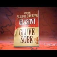 """ГЕНЕРАЛ КОЈИ ЈЕ ИЗДАО СВЕ СВОЈЕ ОТАЏБИНЕ: Реч о књизи генерала Благоја Граховца """"Гласови из глуве собе"""""""
