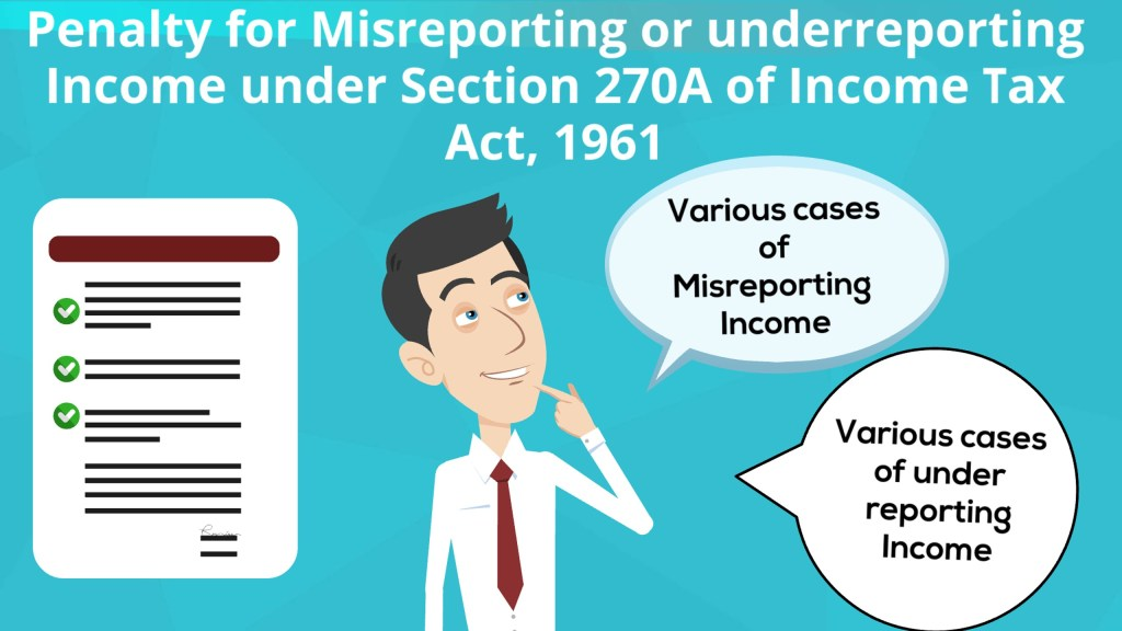 Misreporting or underreporting under Section 270A of Income Tax Act, 1961