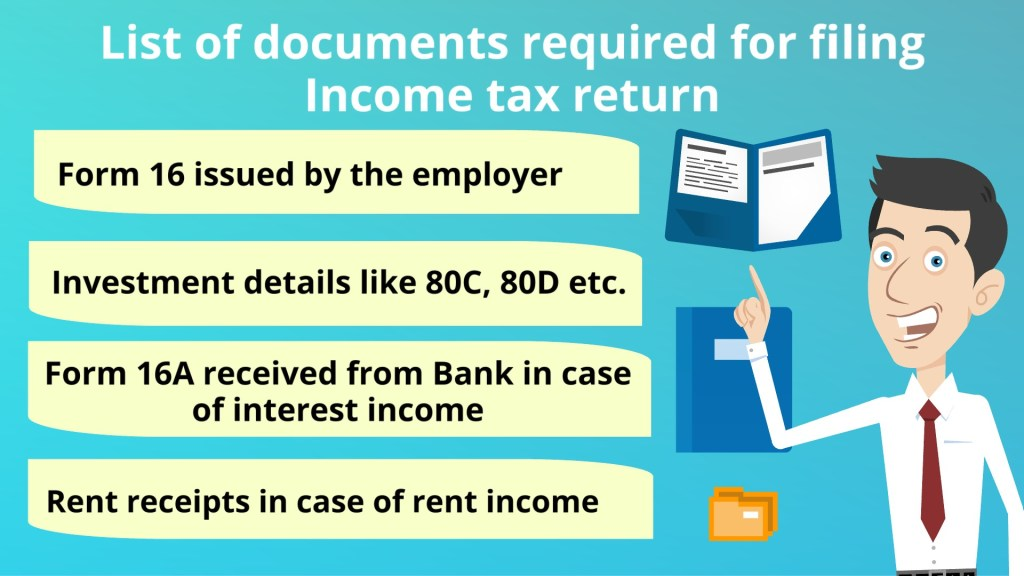 List of documents & Information required for filing Income Tax Returns in India