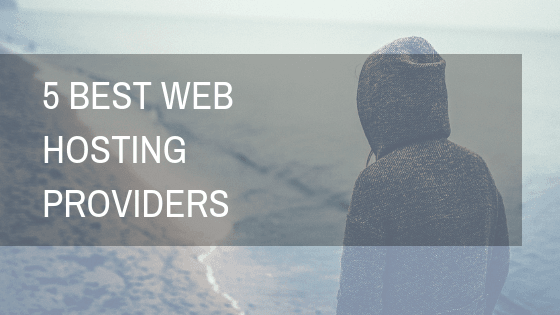 5 Best Web Hosting Providers 2019 7