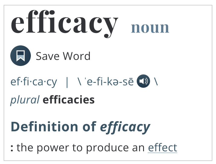 Caption: Efficacy: The power to produce an effect
