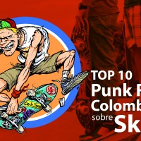 Top 10 canciones Punk Rock Colombiano sobre Skate