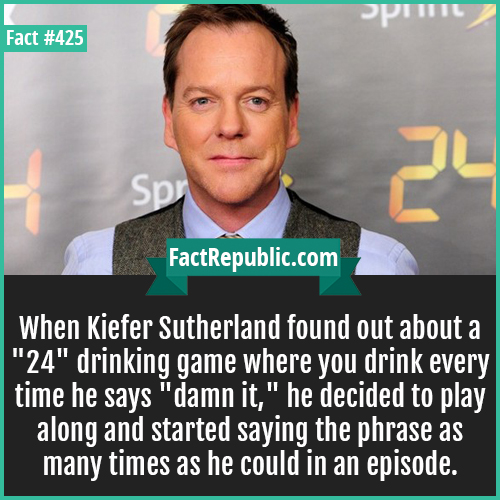 425-Sutherland 24-When Kiefer Sutherland found out about a