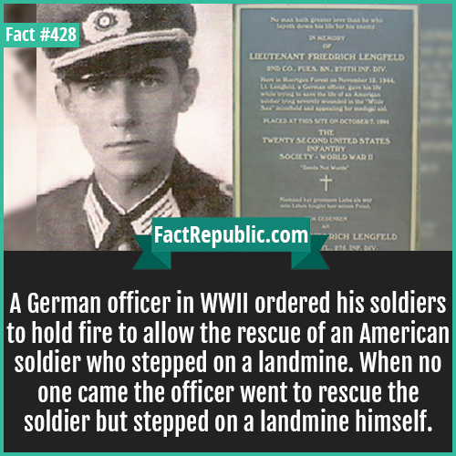 428-German officer-A German officer in WWII ordered his soldiers to hold fire to allow the rescue of an American soldier who stepped on a landmine. When no one came the officer went to rescue the soldier but stepped on a landmine himself.