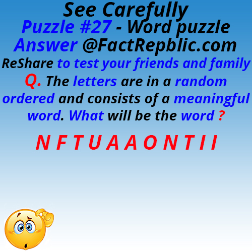 Puzzle 27. Word Puzzle. Reshare to test your friends and family. The letters are randomly ordered and consists of a meaningful word. What will be the word?