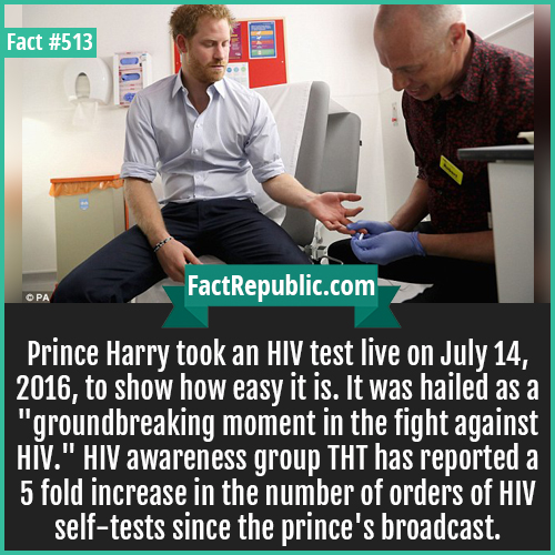 513. Prince Harry HIV test-Prince Harry took an HIV test live on July 14, 2016, to show how easy it is. It was hailed as a 'groundbreaking moment in the fight against HIV.