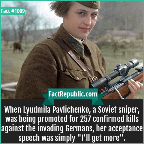 1009. Lyudmila Pavlichenko-Christopher Reeve considered suicide after his accident. His wife, Dana, assured him that no matter he decides she will be by his side. He never considered suicide again.