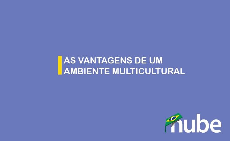TV Nube – As vantagens de um ambiente multicultural (@nubevagas)