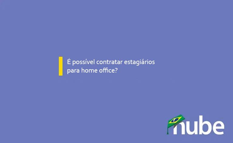 You are currently viewing TV Nube – É possível contratar estagiários para home office? (@nubevagas)