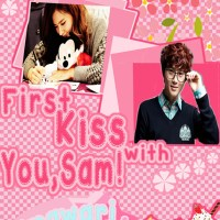 [Drabble] First Kiss with You,Sam