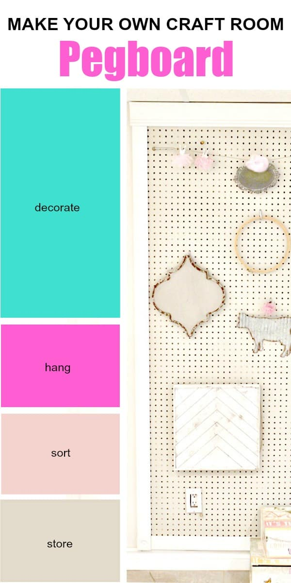 A collage showing a pretty DIY pegboard and different ideas for how to organize and use a craft room pegboard.