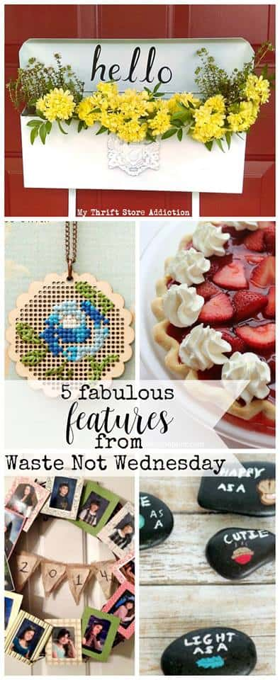 Waste Not Wednesday is a weekly link party, this is a collage of this week's featured posts.