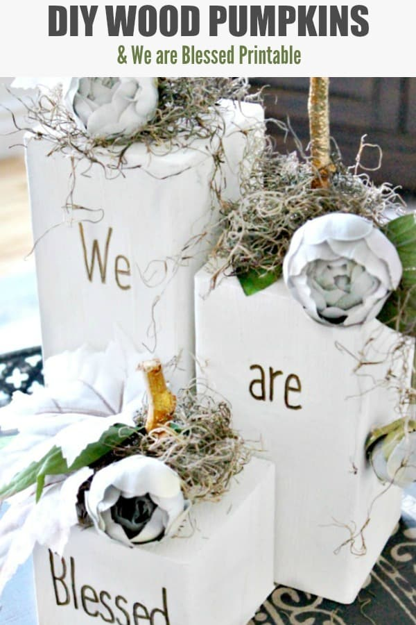 DIY Wood Pumpkins Painted White with We are Blessed Wording