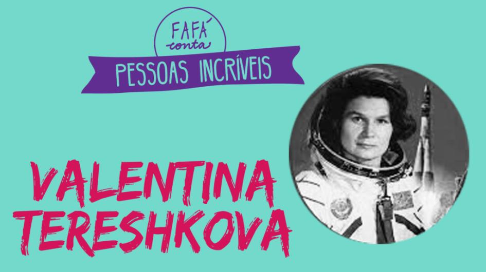 valentina tereshkova - engenheira e cosmonauta