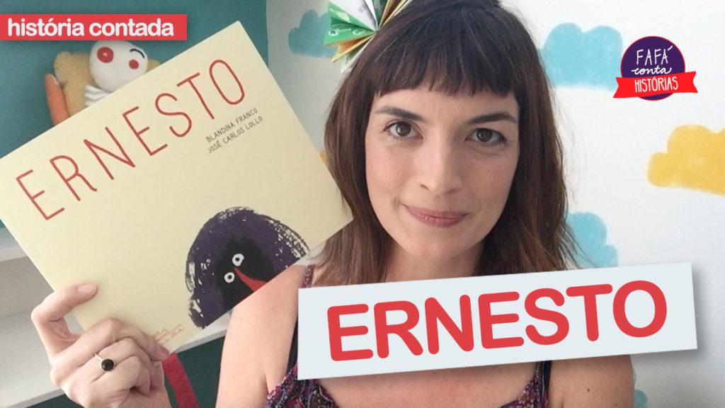 Fafá conta: Ernesto, de Blandina Franco e José Carlos Lollo