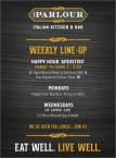 The weekly specials including Happy Hour!
