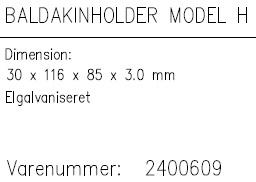 Baldakinholder Model H