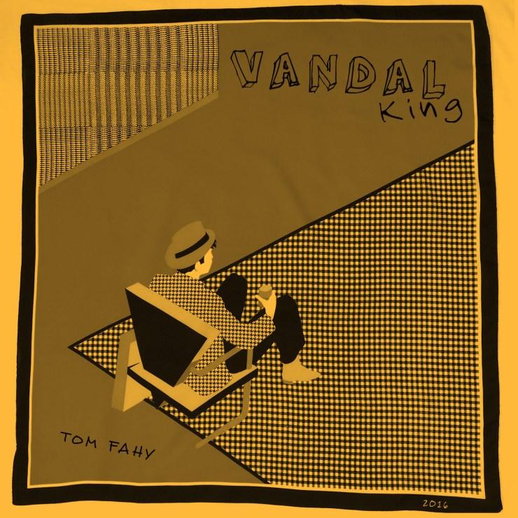 Vandal King, by Tom Fahy (2016)