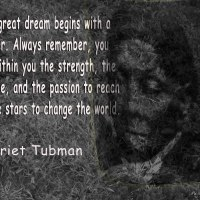Black History Month:  Words of  Harriet Tubman