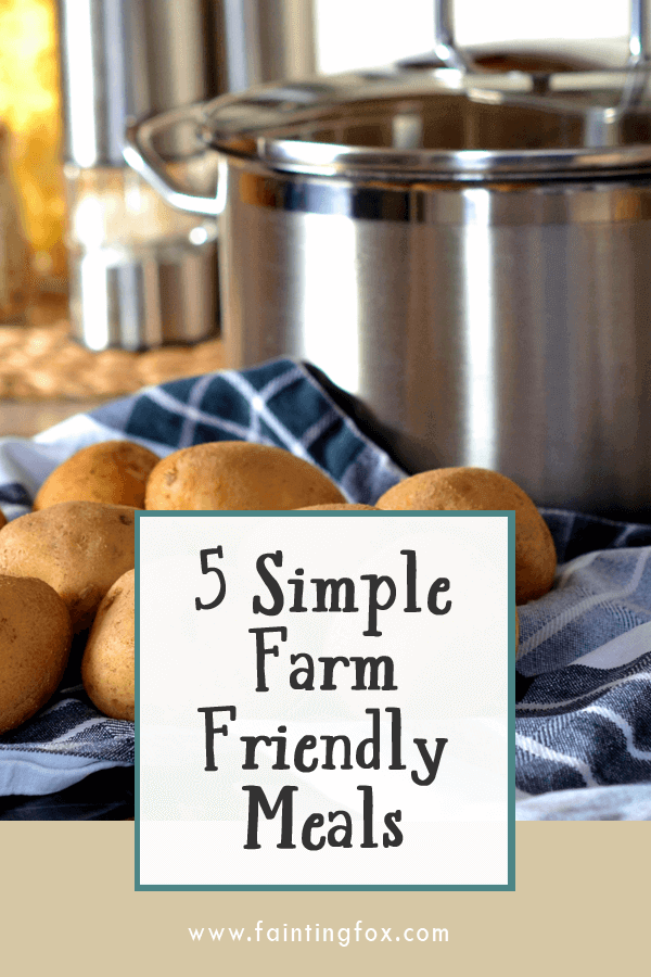 simple farm weeknight friendly meals