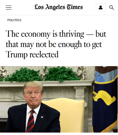 LAT: The economy is thriving — but that may not be enough to get Trump reelected
