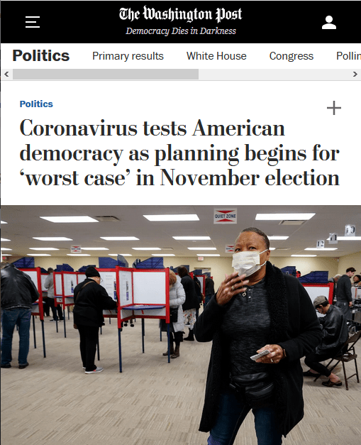 WaPo: Politics Add to list Coronavirus tests American democracy as planning begins for 'worst case' in November election