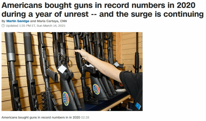 CNN: Americans bought guns in record numbers in 2020 during a year of unrest -- and the surge is continuing