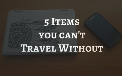 5 Items you can't travel without