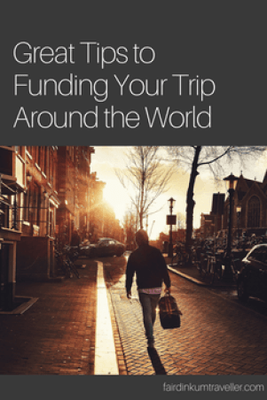 Want to travel world and have a little money in the meantime, here are a few great tips to funding your trip around the world.