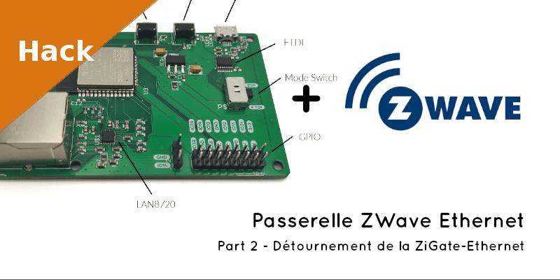 passerelle_zwave_detournement_zigate_ethernet