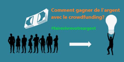 comment gagner de l argent avec le crowdfunding